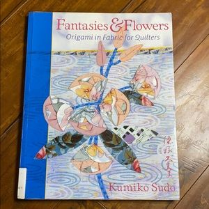 Fantasies & Flowers Origami in Fabric for Quilters